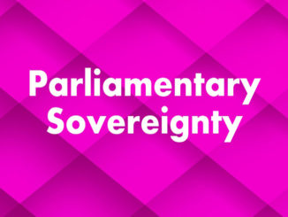 Constitutional Law - Parliamentary Sovereignty