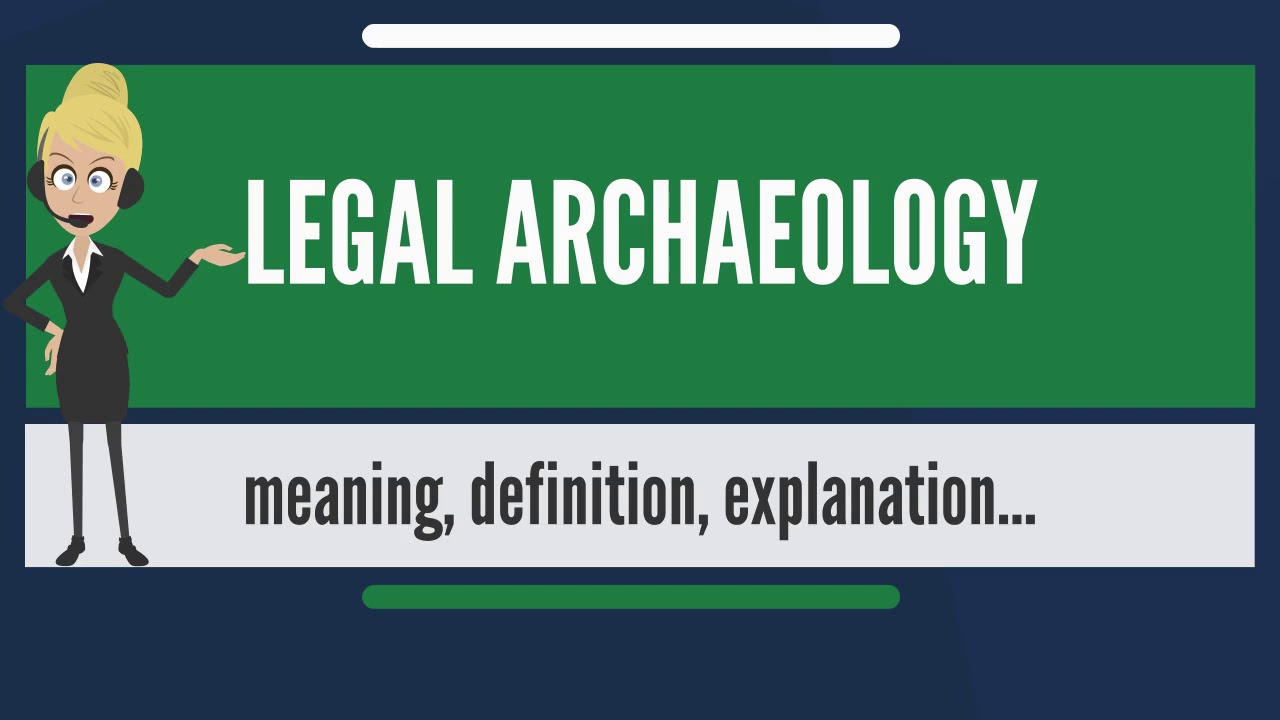 Legal Archaeology