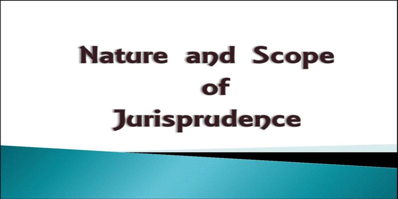 Nature and Scope of Jurisprudence